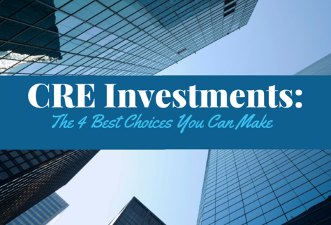 CRE Investments: The 4 Best Choices You Can Make